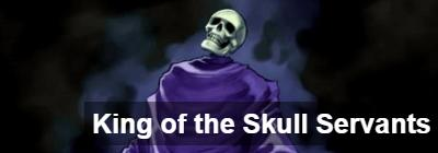 King of the Skull Servants