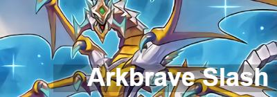 Arkbrave Slash